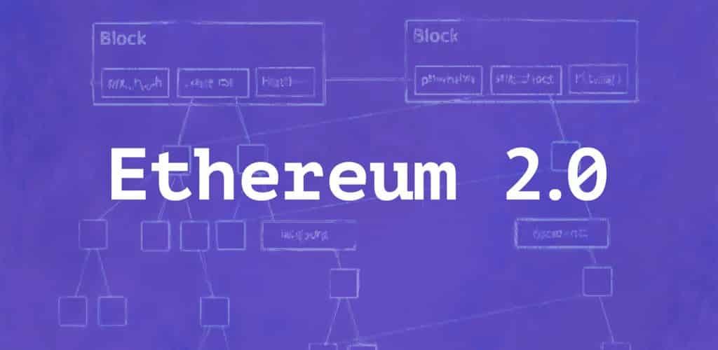 كل شيء عن تحديث الإيثريوم إلى Ethereum 2.0